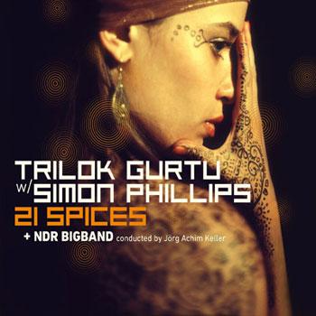 Trilok Gurtu, Simon Phillips, NDR Big Band — 21 Spices