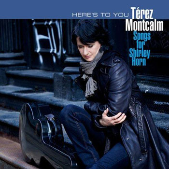 Térez Montcalm — Here's To You: Songs For Shirley Horn