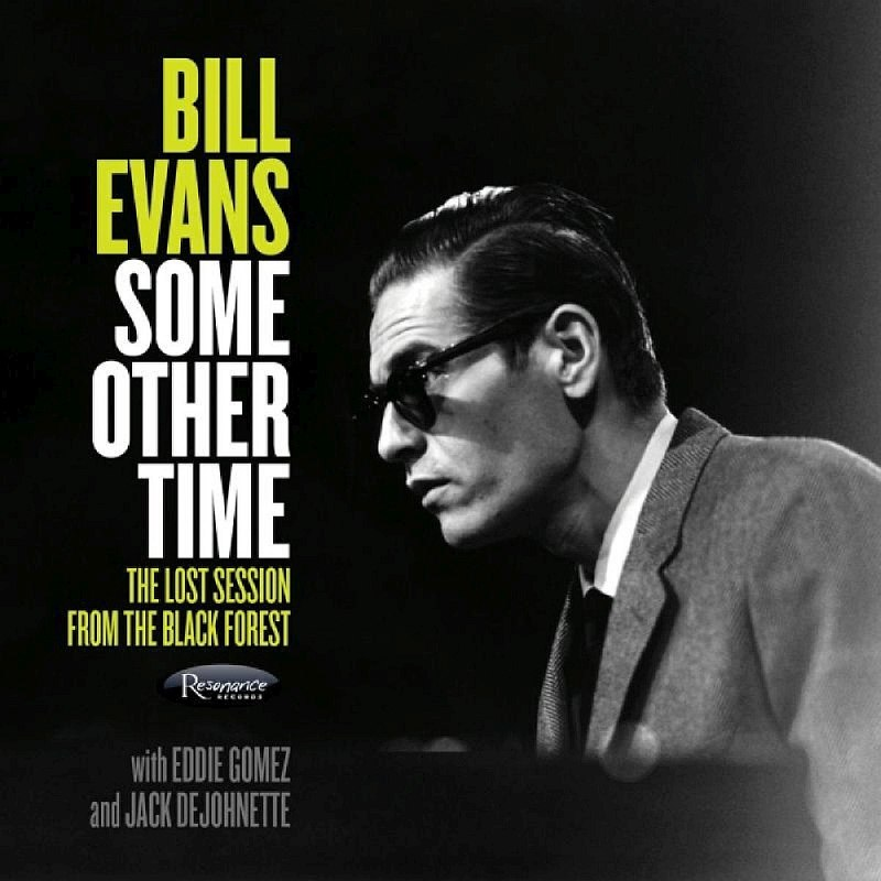 Bill Evans «Some Other Time. The Lost Session from the Black Forest» (Resonance Records, 2016)
