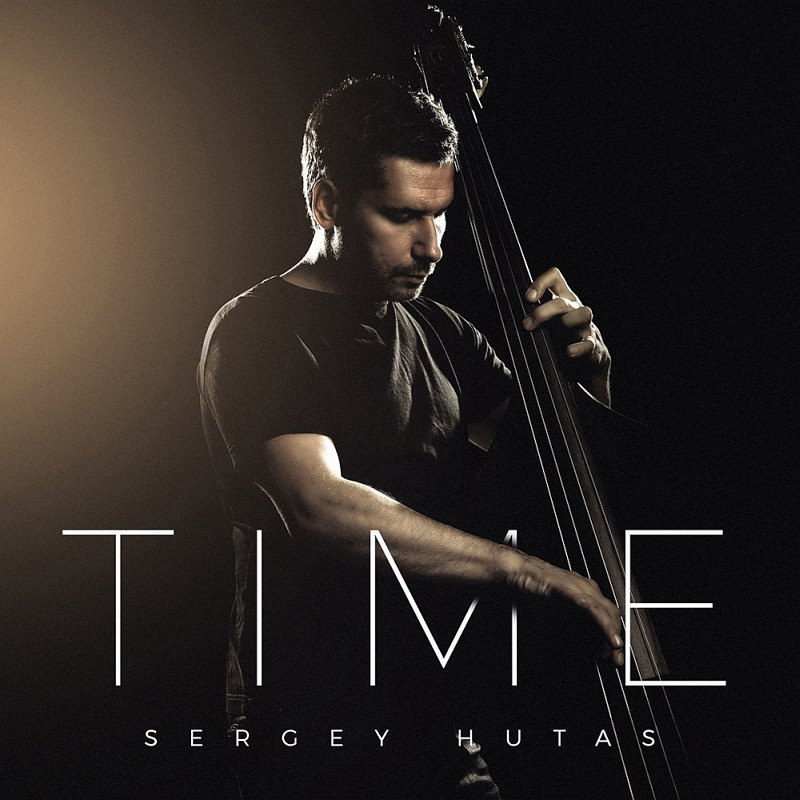 Sergey Hutas «Time» (Hutas Music, 2018)