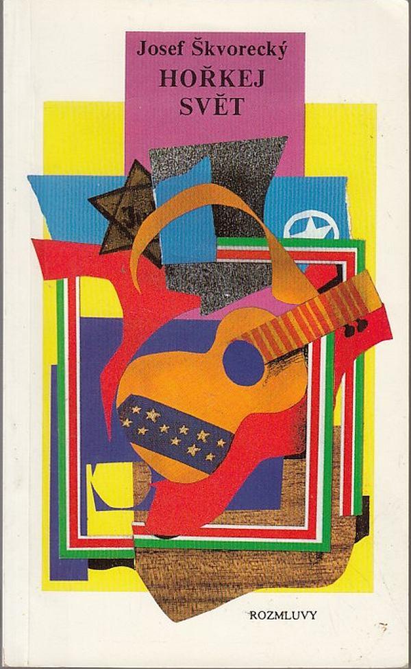 Обложка сборника рассказов Йозефа Шкворецки «Hořkej svět» («Горький мир»), в который входит и «Eine kleine Jazzmusik»
