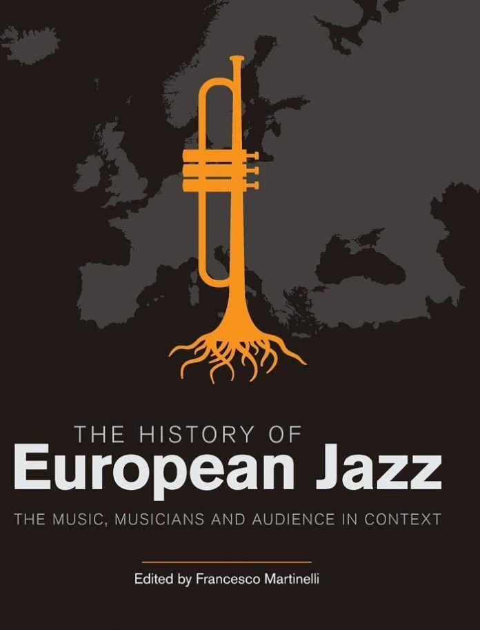The History of European Jazz. The Music, Musicians and Audience in Context